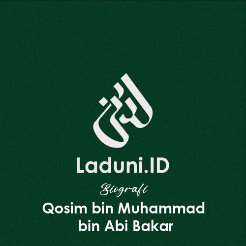 Biografi Qosim bin Muhammad bin Abi Bakar